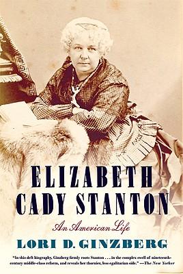 Elizabeth Cady Stanton By Ginzberg, Lori D.