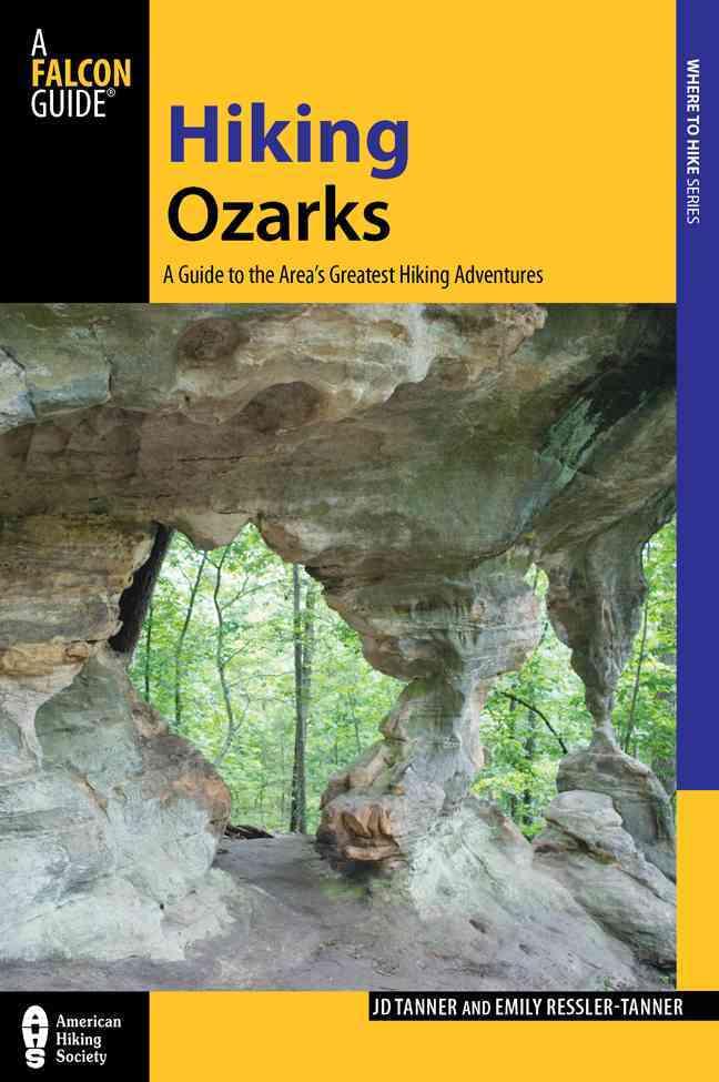 Hiking Ozarks By Tanner, J. D./ Ressler-Tanner, Emily